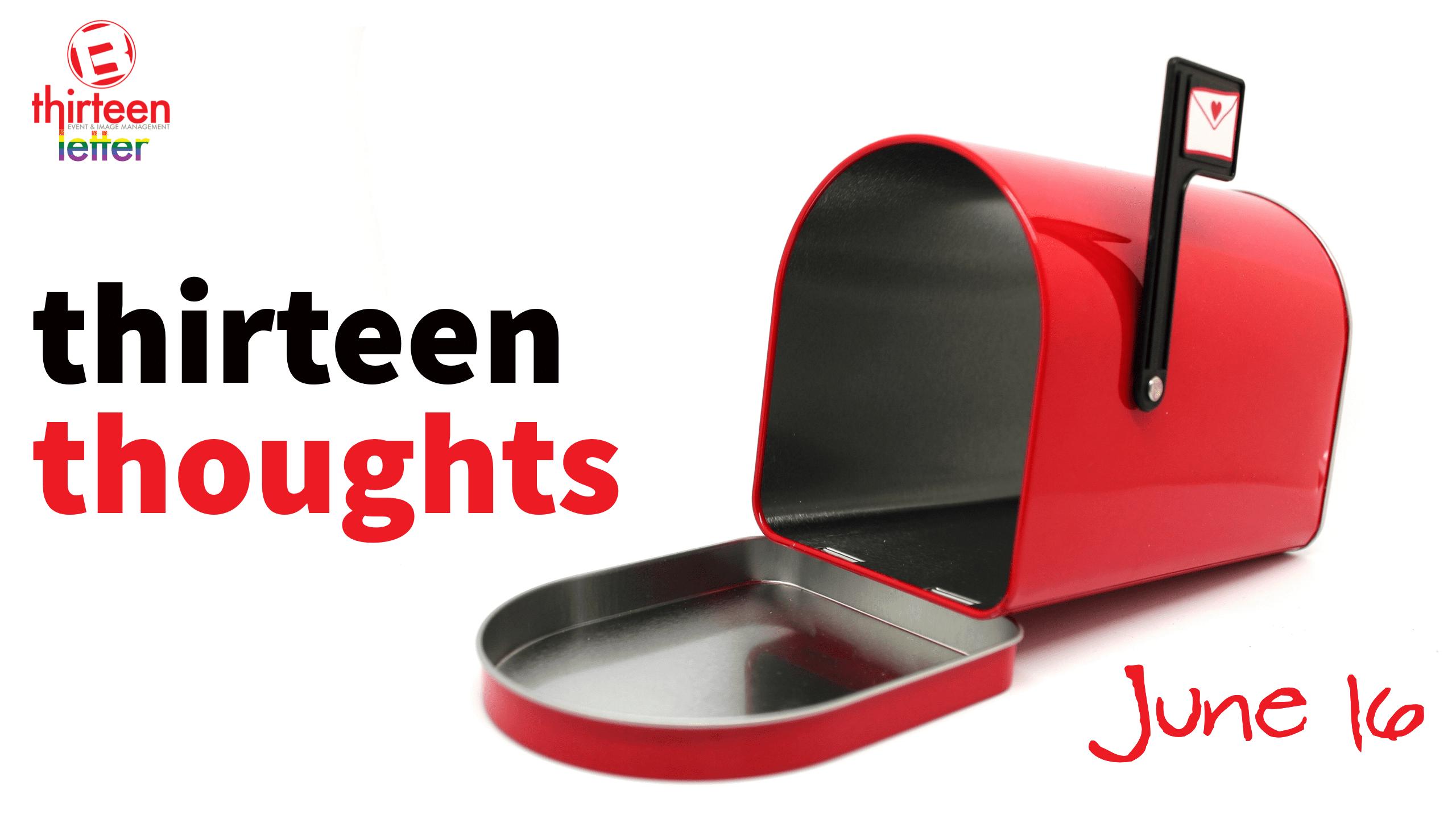 thirteen thoughts June 16